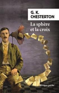 La sphère et la croix - Gilbert KeithChesterton