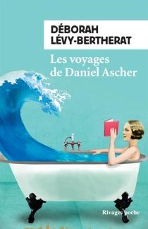 Les voyages de Daniel Ascher - DéborahLévy-Bertherat