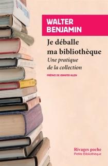 Je déballe ma bibliothèque : une pratique de la collection - WalterBenjamin
