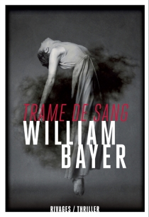 Trame de sang - WilliamBayer