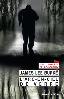 L'arc-en-ciel de verre - James Lee Burke