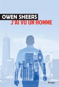 J'ai vu un homme - OwenSheers