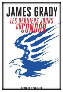 Les derniers jours du Condor - James ThomasGrady