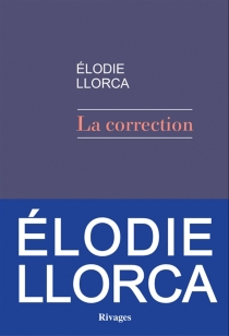 La correction - Elodie Llorca
