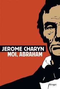 Moi, Abraham - JeromeCharyn