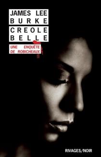 Creole belle : une enquête de Robicheaux - James LeeBurke
