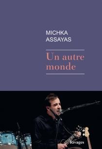 Un autre monde - MichkaAssayas