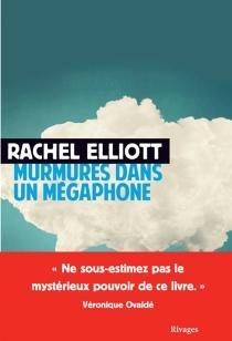 Murmures dans un mégaphone - RachelElliott