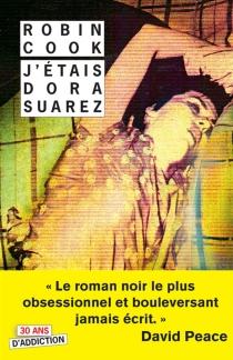 J'étais Dora Suarez : un roman en deuil - RobinCook
