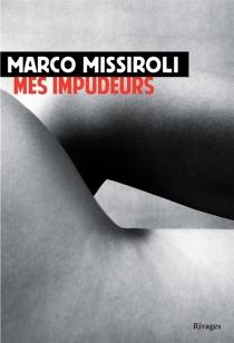 Mes impudeurs - MarcoMissiroli