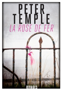 La rose de fer - Peter Temple