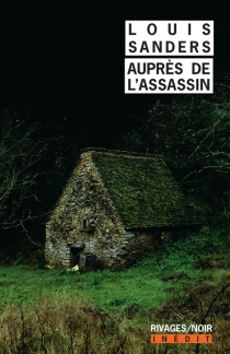 Auprès de l'assassin - Louis Sanders