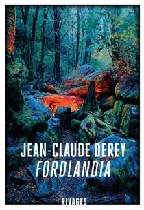 Fordlandia - Jean-ClaudeDerey
