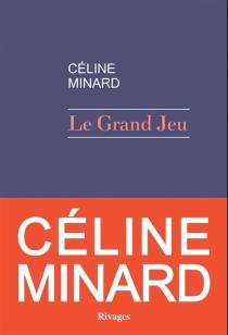 Le grand jeu - CélineMinard