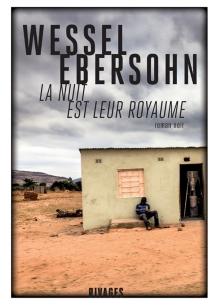 La nuit est leur royaume : roman noir - WesselEbersohn