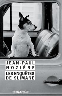 Les enquêtes de Slimane - Jean-PaulNozière