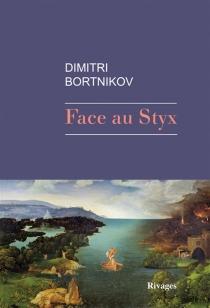 Face au Styx - DmitrijBortnikov