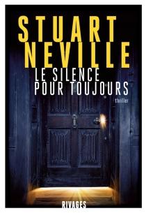 Le silence pour toujours - StuartNeville