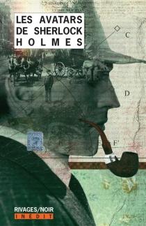 Les avatars de Sherlock Holmes -
