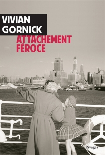Attachement féroce - Vivian Gornick