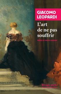L'art de ne pas souffrir : choix de lettres, 1817-1837 - GiacomoLeopardi