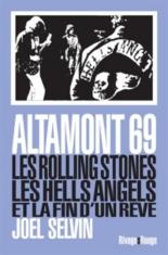 Altamont 69 : les Rolling Stones, les Hells Angels et la fin d'un rêve - JoelSelvin