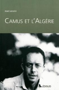 Camus et l'Algérie - JoséLenzini