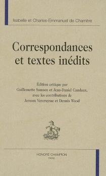 Correspondances et textes inédits - Isabelle deCharrière