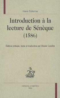 Introduction à la lecture de Sénèque (1586) - HenriEstienne