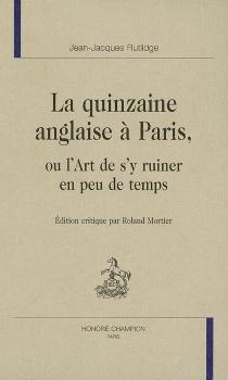 La quinzaine anglaise à Paris ou L'art de s'y ruiner en peu de temps - JamesRutledge