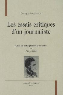 Les essais critiques d'un journaliste - GeorgesRodenbach