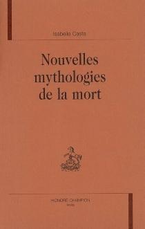 Nouvelles mythologies de la mort - IsabelleCasta