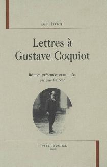 Lettres à Gustave Coquiot - JeanLorrain