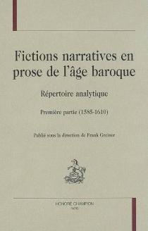 Fictions narratives en prose de l'âge baroque : répertoire analytique -