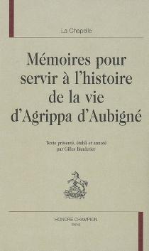 Mémoires pour servir à l'histoire de la vie d'Agrippa d'Aubigné - La Chapelle