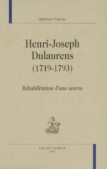 Henri-Joseph Dulaurens (1719-1793) : réhabilitation d'une oeuvre - StéphanPascau