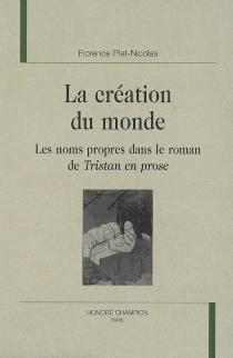 La création du monde : les noms propres dans le roman de Tristan en prose - FlorencePlet-Nicolas