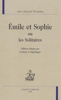 Emile et Sophie ou Les solitaires - Jean-JacquesRousseau