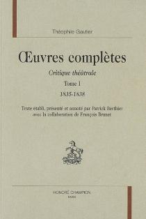 Oeuvres complètes| Section VI : critique théâtrale - ThéophileGautier
