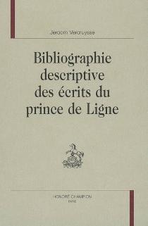 Bibliographie descriptive des écrits du prince de Ligne - JeroomVercruysse