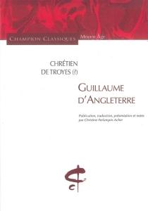 Guillaume d'Angleterre - Chrétien de Troyes