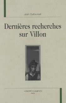Dernières recherches sur Villon - JeanDufournet