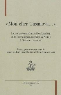 Mon cher Casanova... : lettres du comte Maximilien Lamberg et de Pietro Zaguri, patricien de Venise, à Giacomo Casanova - MaximilienLamberg