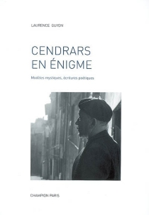 Cendrars en énigme : modèles mystiques, écritures poétiques - LaurenceGuyon