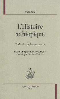 L'histoire aethiopique - Héliodore d'Emèse