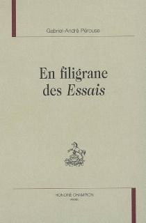 En filigrane des Essais - Gabriel-AndréPérouse