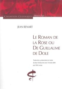 Le roman de la rose ou de Guillaume de Dole - Jean Renart