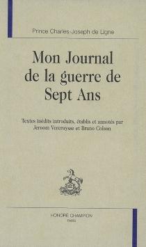 Mon journal de la guerre de Sept Ans - Charles Joseph deLigne
