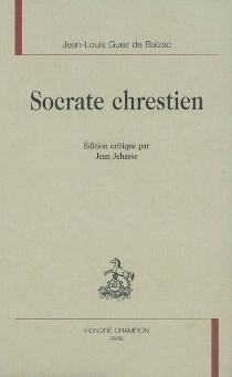 Socrate chrestien - Jean-Louis Guez deBalzac