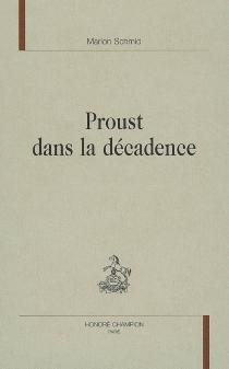 Proust dans la décadence - MarionSchmid